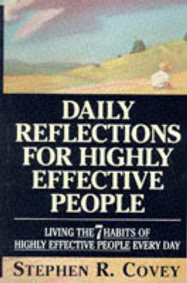 Daily Reflections for Highly Effective People by Stephen R. Covey