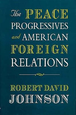 Peace Progressives and American Foreign Relations book