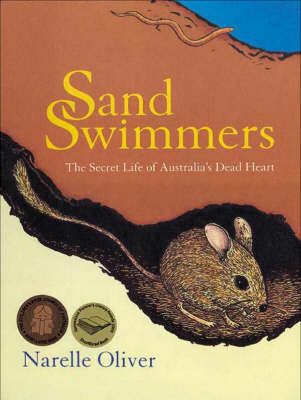 Sand Swimmers: The Secret Life of Australia's Dead Heart by Narelle Oliver