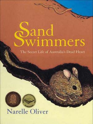 Sand Swimmers: The Secret Life of Australia's Dead Heart by Narelle Oliver