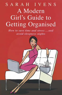 Modern Girl's Guide to Getting Organised book