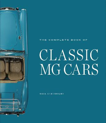 The Complete Book of Classic MG Cars by Ross Alkureishi