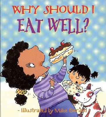 Why Should I Eat Well? by Claire Llewellyn