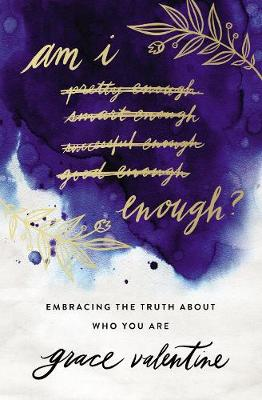Am I Enough? by Grace Elaine Valentine