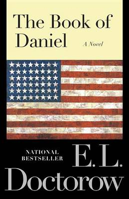 Book of Daniel, the by E. L. Doctorow