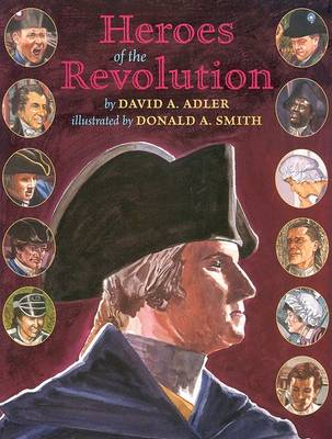 Heroes of the Revolution by David A Adler