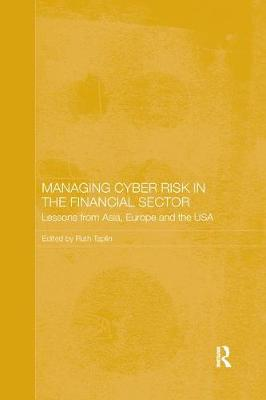 Managing Cyber Risk in the Financial Sector by Ruth Taplin