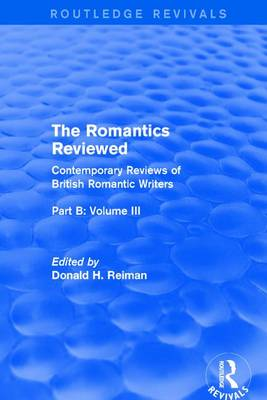 The Romantics Reviewed Byron and Regency Society Poets Part B, Volume III by Donald H. Reiman