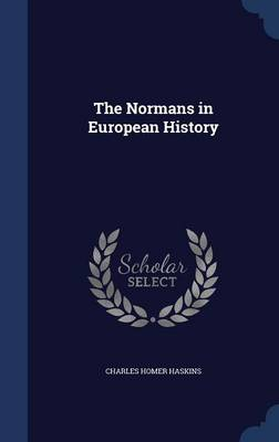 Normans in European History by Charles Homer Haskins