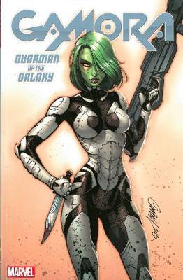 Gamora: Guardian Of The Galaxy by Jim Starlin