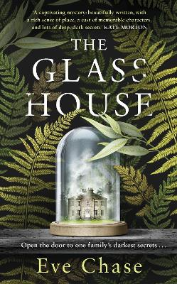 The Glass House: The spellbinding Richard and Judy pick and Sunday Times bestseller by Eve Chase