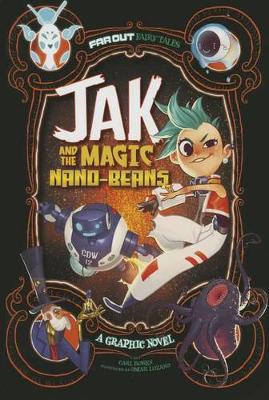 Jak and the Magic Nano-Beans: A Graphic Novel by Carl Bowen
