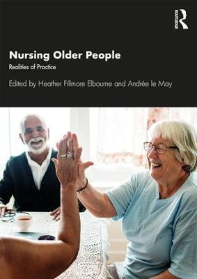 Nursing Older People: Realities of Practice by Heather Elbourne