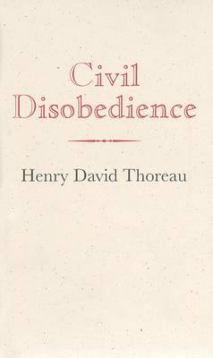 Civil Disobedience by Henry Thoreau