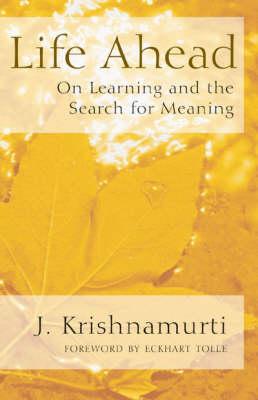 Life Ahead by J. Krishnamurti