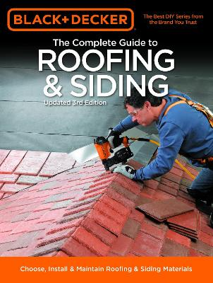Black & Decker The Complete Guide to Roofing & Siding by Chris Marshall