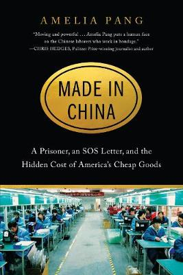 Made in China: A Prisoner, an SOS Letter, and the Hidden Cost of America's Cheap Goods book