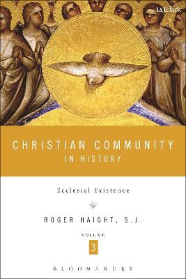 Christian Community in History, Volume 3 by Roger D. Haight