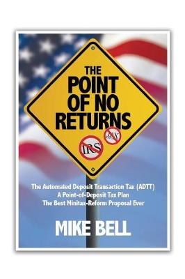 The Point of NO RETURNS by Mike Bell