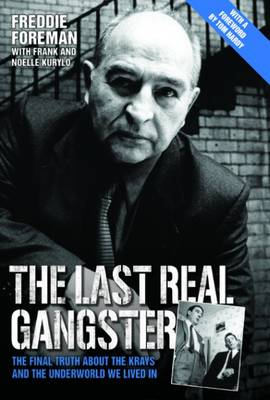 The Last Real Gangster by Freddie Foreman