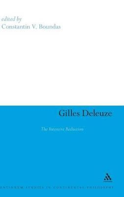 Gilles Deleuze: The Intensive Reduction by Constantin V. Boundas
