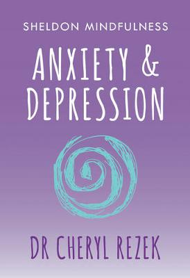 Anxiety and Depression by Cheryl Rezek