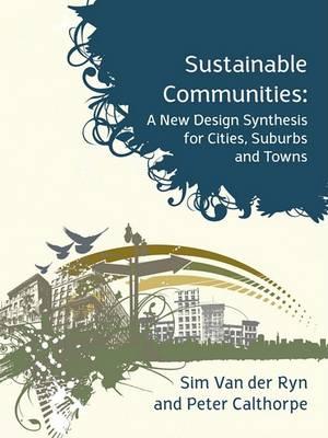 Sustainable Communities by Sim Van Der Ryn