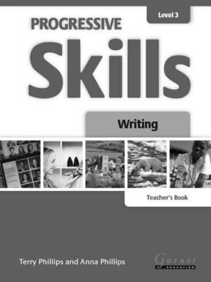 Progressive Skills 3 - Writing - Teacher's Book 2012 by Terry Phillips