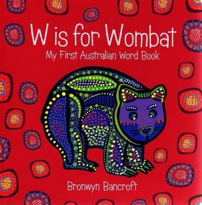 W Is for Wombat: Little Hare Books by Bronwyn Bancroft