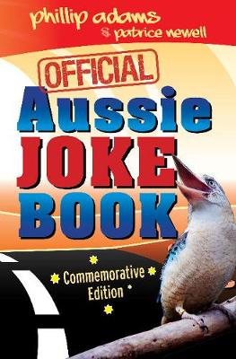 Official Aussie Joke Book by Phillip Adams and Patrice Newell