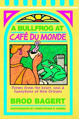 A Bullfrog at Cafe Du Monde by Brod Bagert