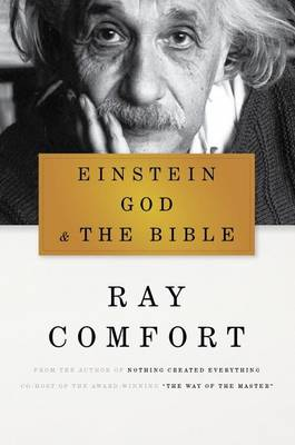 Einstein, God, and the Bible by Sr Ray Comfort