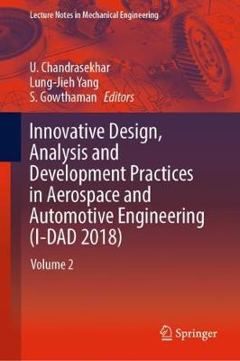 Innovative Design, Analysis and Development Practices in Aerospace and Automotive Engineering (I-DAD 2018): Volume 2 by U. Chandrasekhar