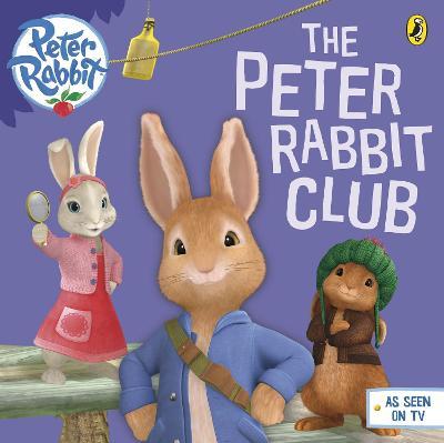 Peter Rabbit Animation: The Peter Rabbit Club book