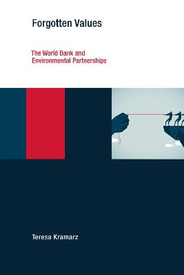 Forgotten Values: The World Bank and Environmental Partnerships  book