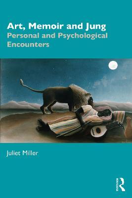 Art, Memoir and Jung: Personal and Psychological Encounters book