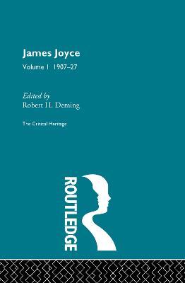 James Joyce 1907-27 Volume 1 by Robert H. Deming