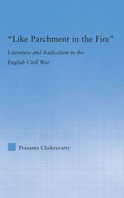 Like Parchment in the Fire by Prasanta Chakravarty