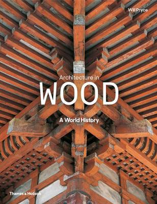 Architecture in Wood by Will Pryce