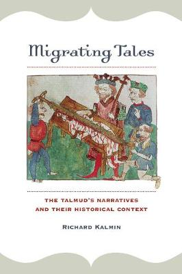Migrating Tales: The Talmud's Narratives and Their Historical Context book