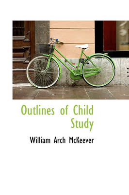 Outlines of Child Study by William McKeever