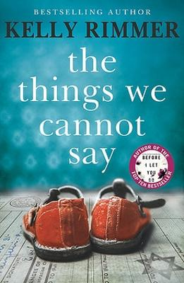 The Things We Cannot Say by Kelly Rimmer