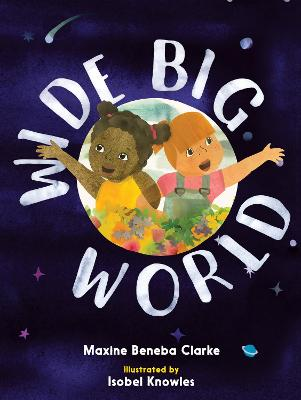 More information on Wide Big World by Maxine Beneba Clarke
