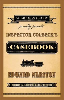 Inspector Colbeck's Casebook by Edward Marston