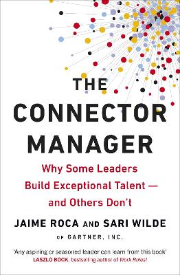 The Connector Manager: Why Some Leaders Build Exceptional Talent-and Others Don't book