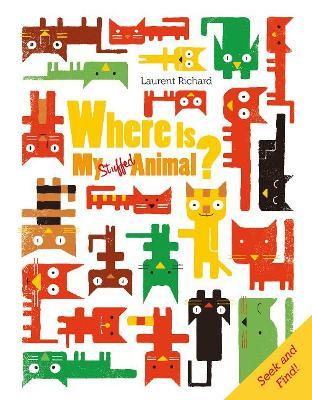 Where Is My Stuffed Animal? by Laurent Richard