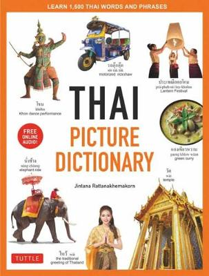 Thai Picture Dictionary: Learn 1,500 Thai Words and Phrases - The Perfect Visual Resource for Language Learners of All Ages (Includes Online Audio) book