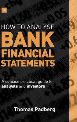 How to Analyse Bank Financial Statements by Thomas Padberg