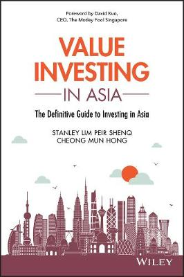 Value Investing in Asia by Peir Shenq (Stanley) Lim