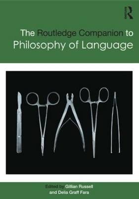Routledge Companion to Philosophy of Language by Gillian Russell